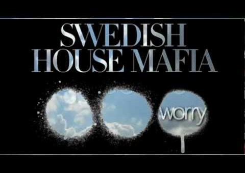 Swedish House Mafia – Don't You Worry Child