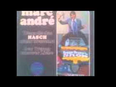 Marc André - Wenn du das Hasch nicht brauchst