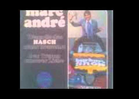 Marc André – Wenn du das Hasch nicht brauchst