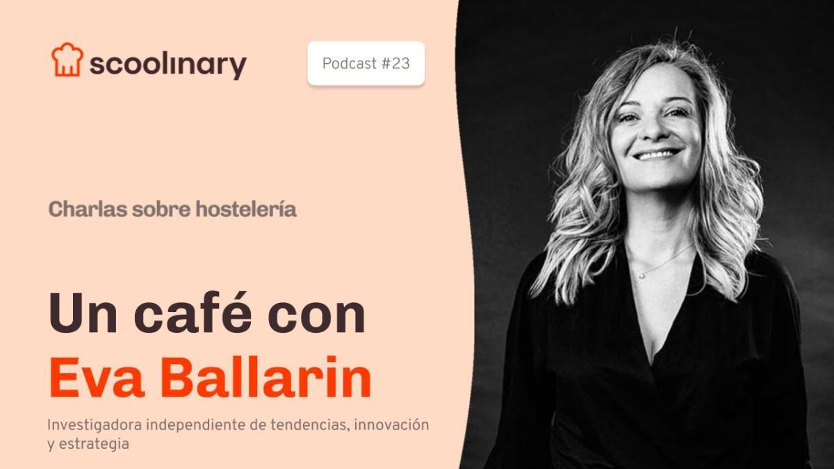 Un café con Eva Ballarín, «Horeca industry expert»