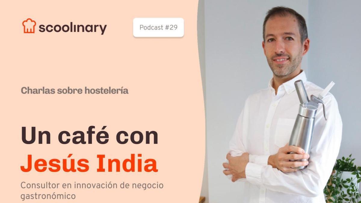 Un café con Jesús India: consultor en negocio gastronómico