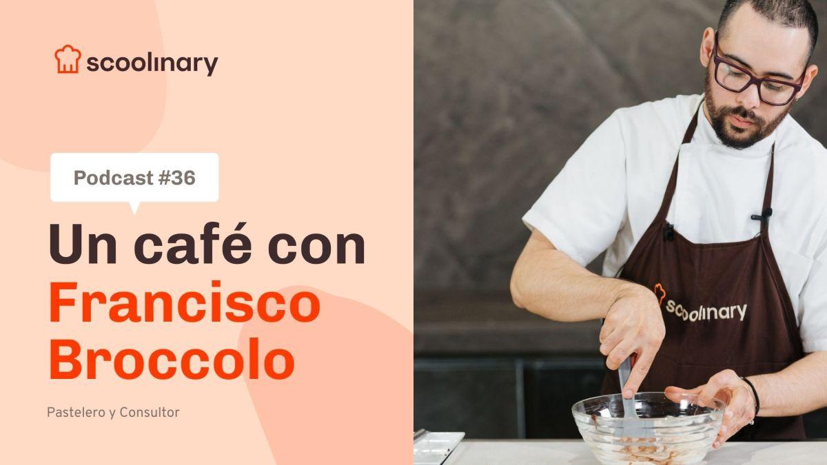 Un Café con Francisco Broccolo – Cómo conseguir postres aptos para intolerancias sin perder textura, sabor y creatividad
