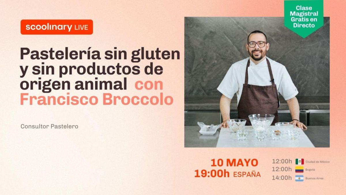 Clase Magistral con Francisco Broccolo. Pastelería sin gluten y sin productos de origen animal