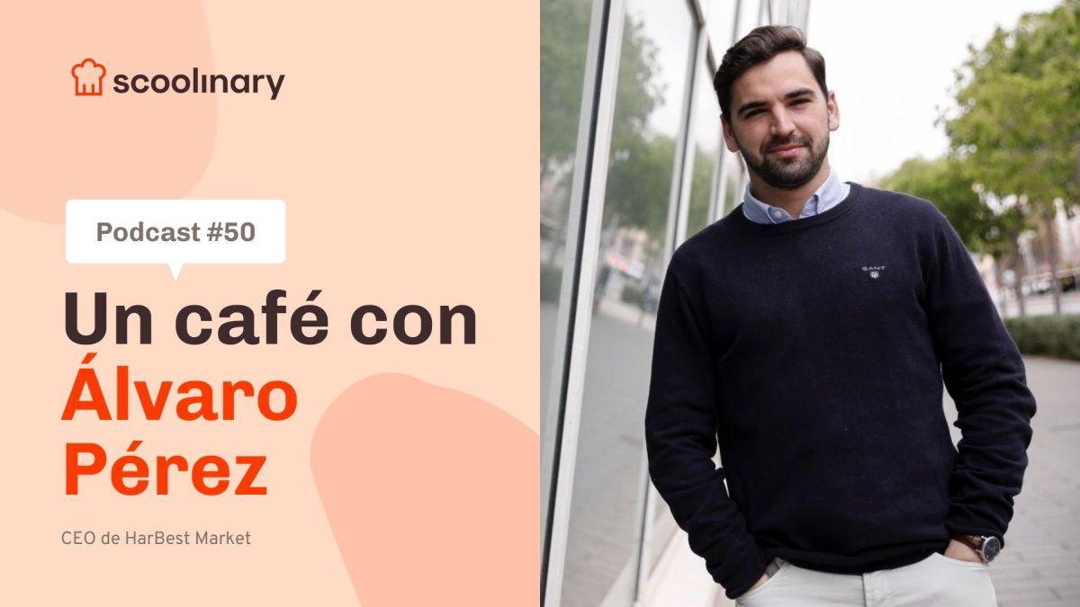 Un café con Álvaro Pérez – Del agricultor al restaurante, sin intermediarios