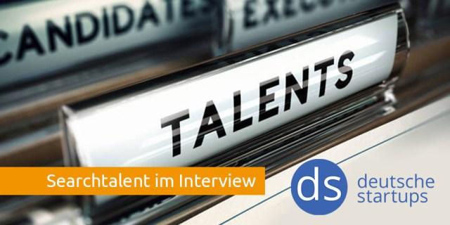 Searchtalent im Interview deutsche startups de