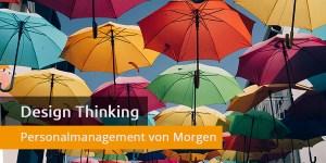 design-thinking-personalmanagement-von-morgen