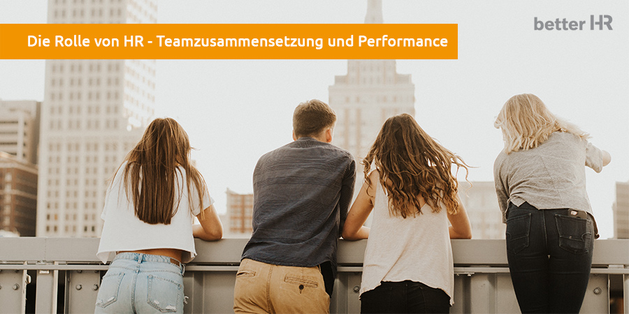 Teamzusammensetzung-Teamperformance-betterHR