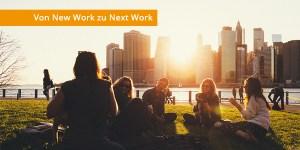 new-work-next-work-unterschied