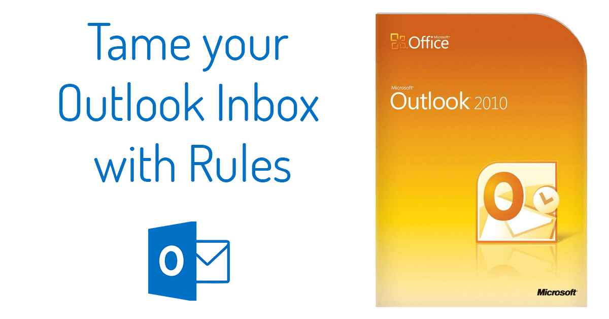 Tech Tip: Tame an unwieldy Outlook Inbox with Rules