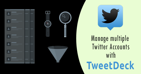Tech Tip: Manage Multiple Twitter Accounts with TweetDeck