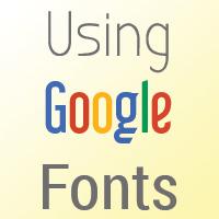 Using Google Fonts