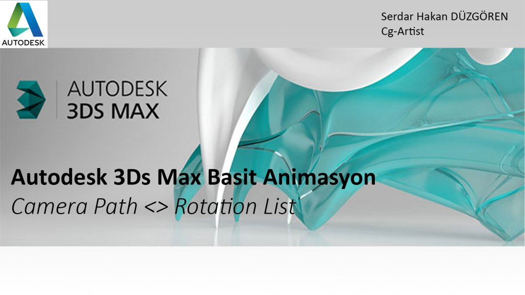 Autodesk 3Ds Max Basit Animasyon Camera Path <> Rotation List