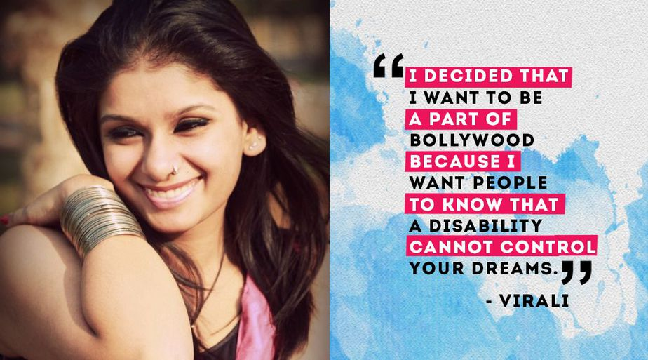An image divided into two sections. The first is a portfolio photograph of Virali Modi smiling. The second is a quote on a blue and white background, stating 'I decided that I want to be a part of Bollywood because I want people to know that a disability cannot control your dreams.'