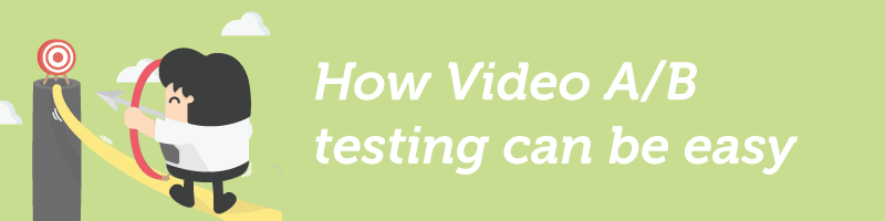 video a/b testing isn't difficult