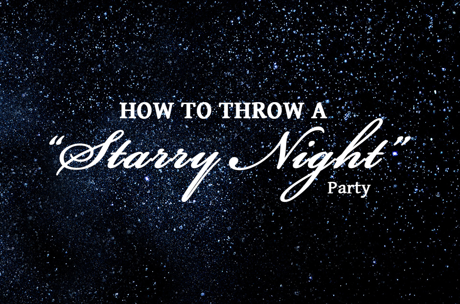 "How to Throw a ""Starry Night"" Party"