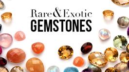 Rare and exotic gemstones.