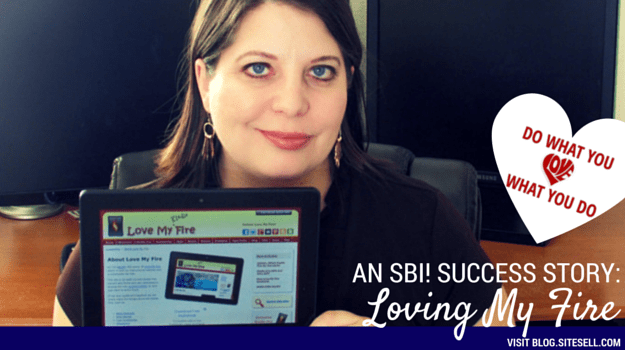 Do What You Love, Love What You Do, Episode 4: Loving My Fire  (An SBI! Success Story)