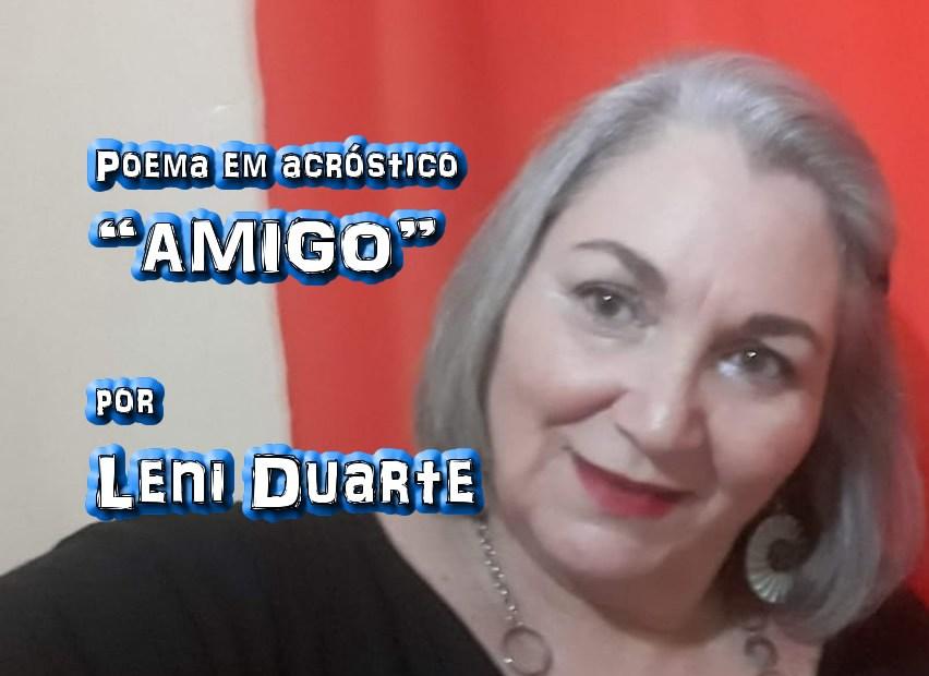 """Poema em acróstico """"AMIGO"""" por Leni Duarte - Pílulas de Poesia"""