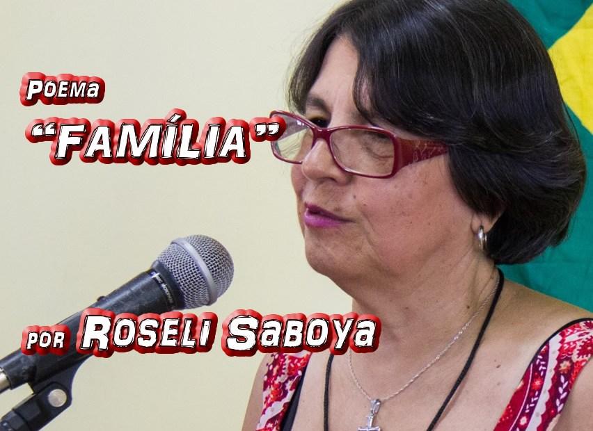 "Poema ""FAMÍLIA"" por Roseli Saboya - Pílulas de Poesia"
