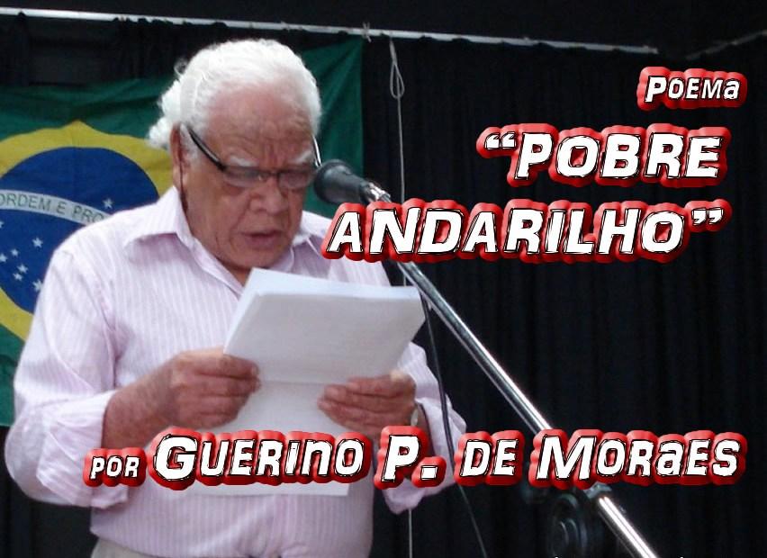 """Poema """"POBRE ANDARILHO"""" por Guerino P. de Moraes - Pílulas de Poesia"""