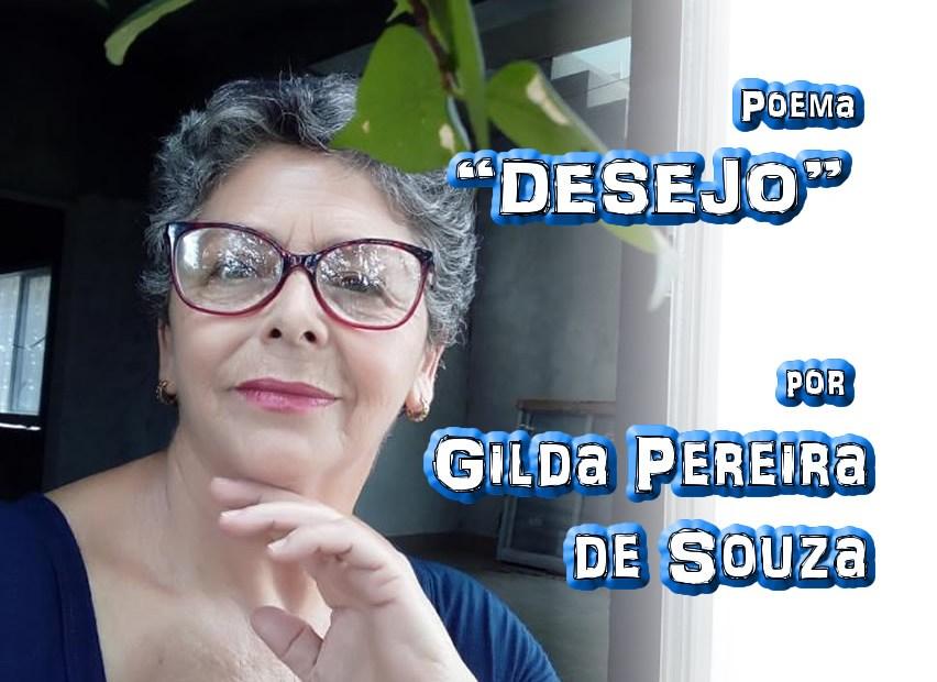 """Poema """"DESEJO"""" por Gilda Pereira de Souza - Pílulas de Poesia"""