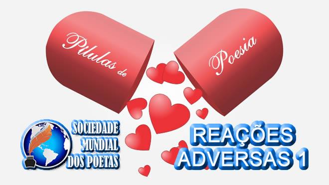 """01 - """"REAÇÕES ADVERSAS"""" por Isabel Sousa - Pílulas de Poesia"""