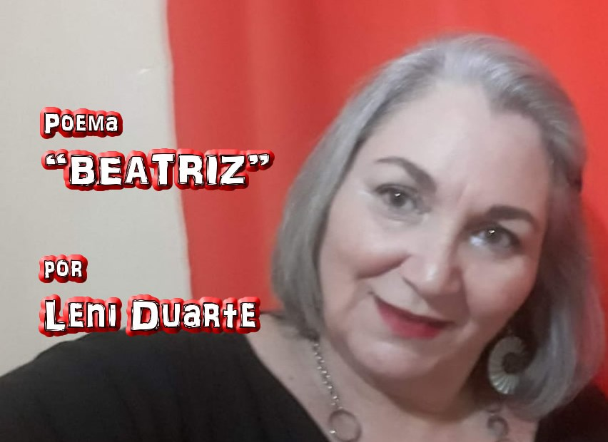 "02 - Poema ""BEATRIZ"" por Leni Duarte - Pílulas de Poesia"