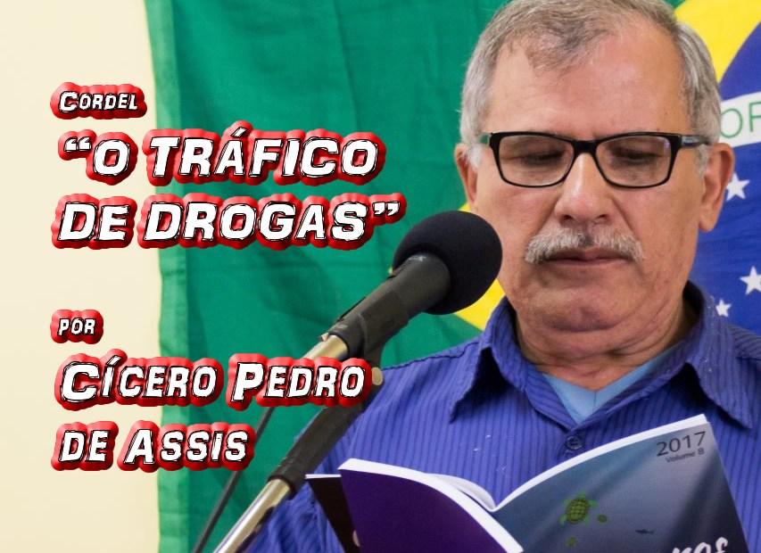 """Cordel """"O TRÁFICO DE DROGAS"""" por Cícero Pedro de Assis - Pílulas de Poesia"""