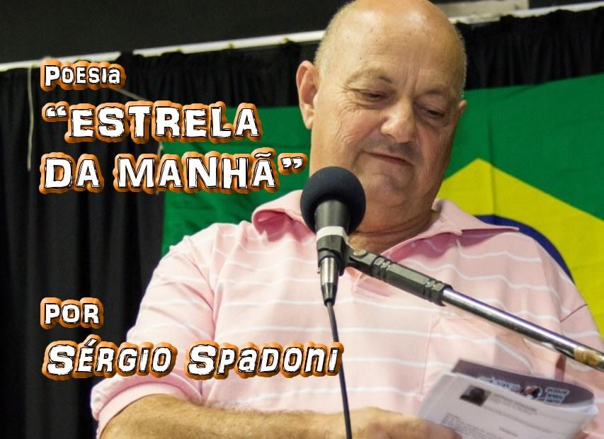 03 - ESTRELA DA MANHÃ por Sérgio Spadoni - poema - Pílulas de Poesia