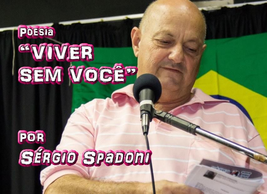 """12 - """"VIVER SEM VOCÊ"""" por Sérgio Spadoni - poema - Pílulas de Poesia"""