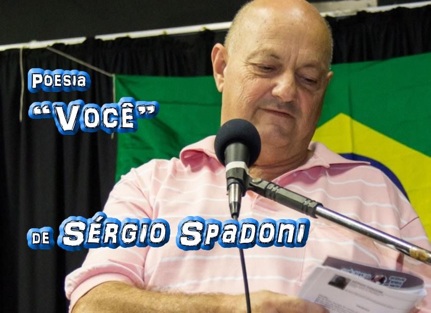 Você por Sérgio Spadoni - poema - Pílulas de Poesia