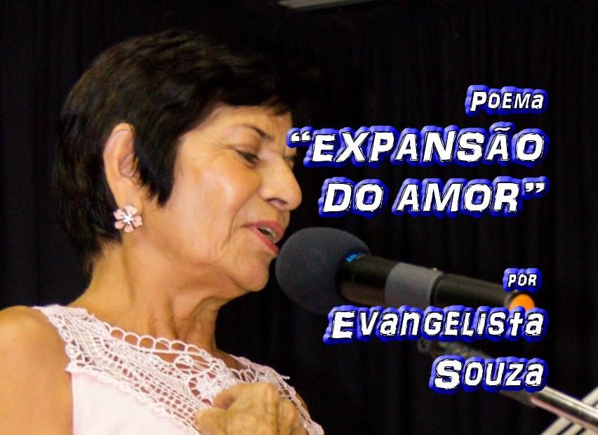 """03 - Poema """"EXPANSÃO DO AMOR"""" por Evangelista Souza - Pílulas de Poesia"""