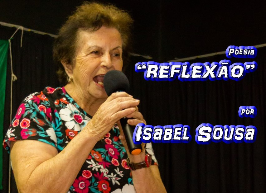 """03 - Poesia """"REFLEXÃO"""" por Isabel Sousa - Pílulas de Poesia"""