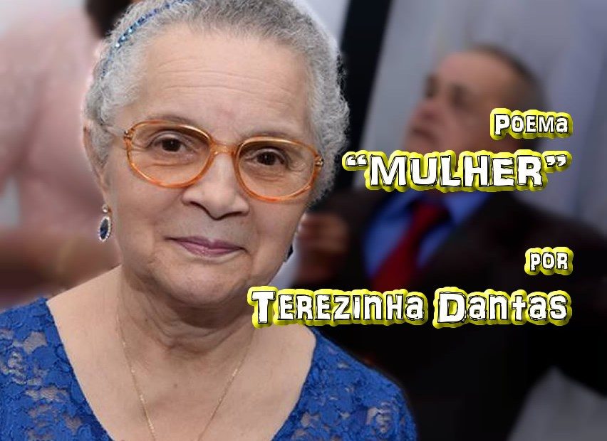 """04 - Poema """"MULHER"""" por Terezinha Dantas - Pílulas de Poesia"""
