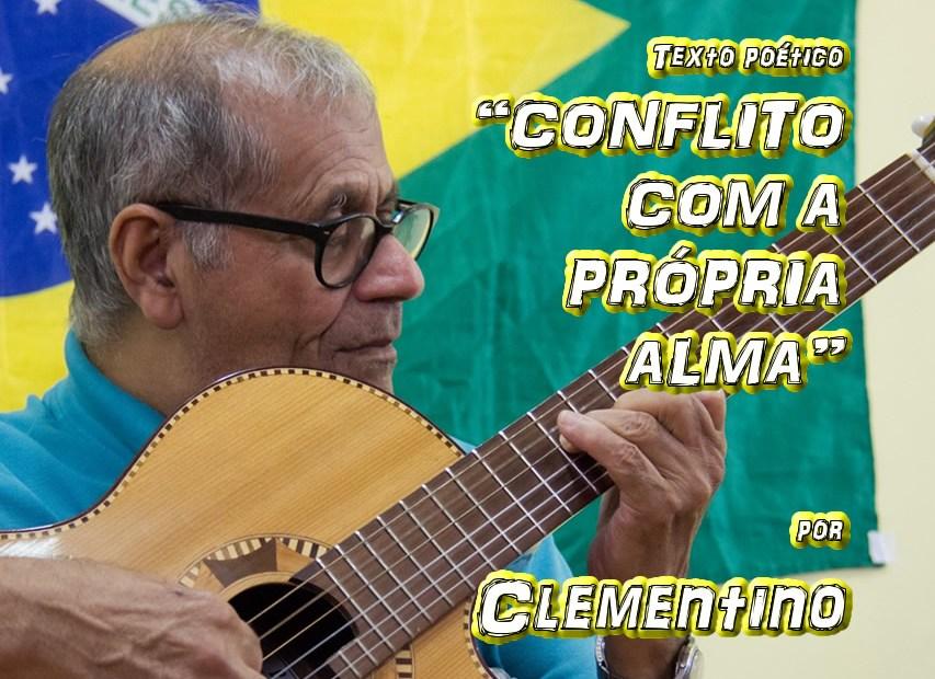 """04 - Texto poético """"CONFLITO COM A PRÓPRIA ALMA"""" por Clementino - Pílulas de Poesia"""