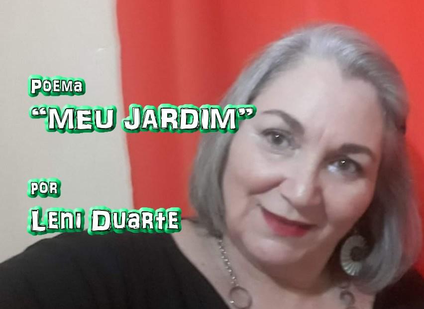 """07 - Poema """"MEU JARDIM"""" por Leni Duarte - Pílulas de Poesia"""