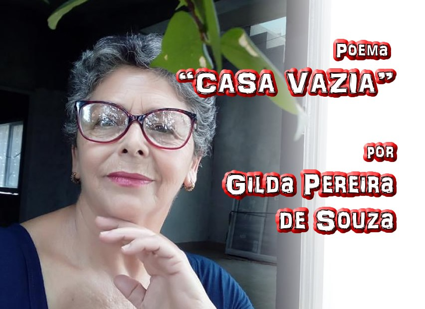 "04 - Poema ""CASA VAZIA"" por Gilda Pereira de Souza - Pílulas de Poesia"