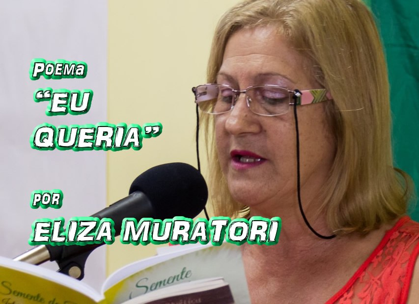 "05 - Poema ""EU QUERIA"" por Eliza Muratori - Pílulas de Poesia"