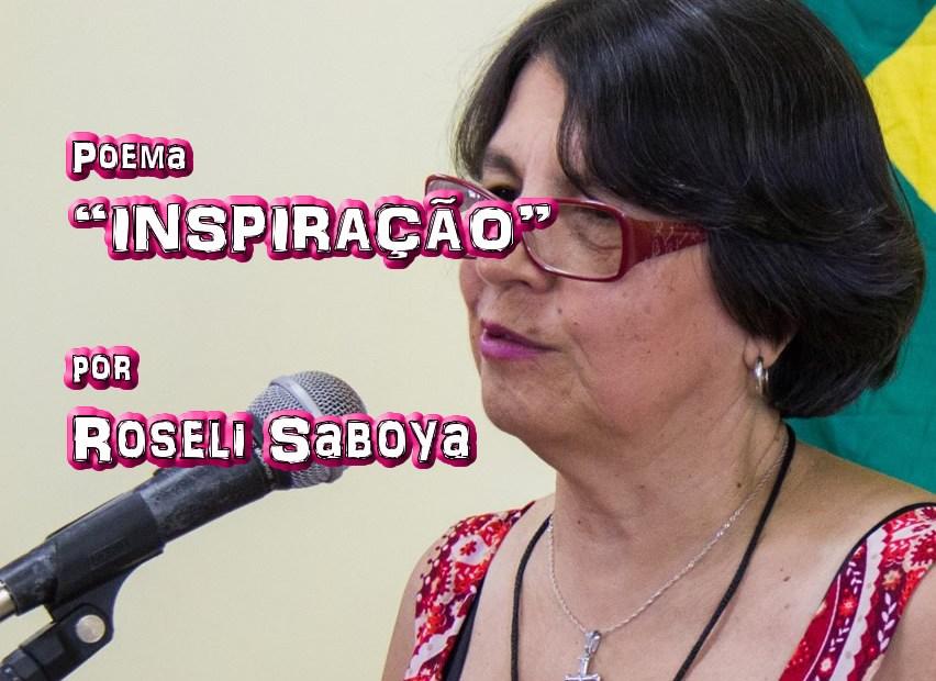 """05 - Poema """"INSPIRAÇÃO"""" por Roseli Saboya - Pílulas de Poesia"""