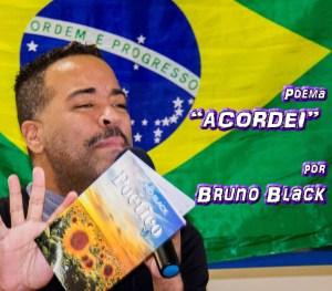 """06 - Poema """"ACORDEI"""" por Bruno Black - Pílulas de Poesia"""