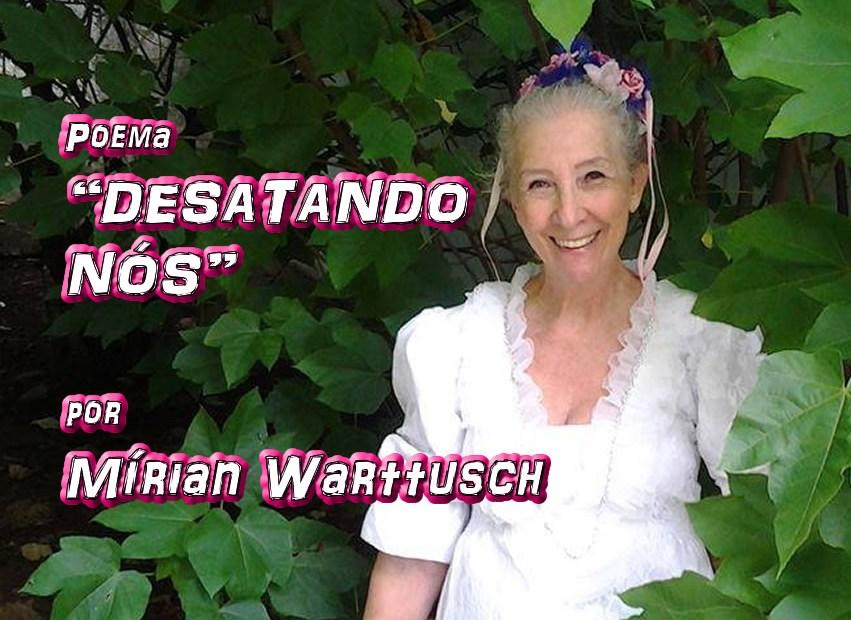 """06 - Poema """"DESATANDO NÓS"""" por Mírian Warttusch - Pílulas de Poesia"""