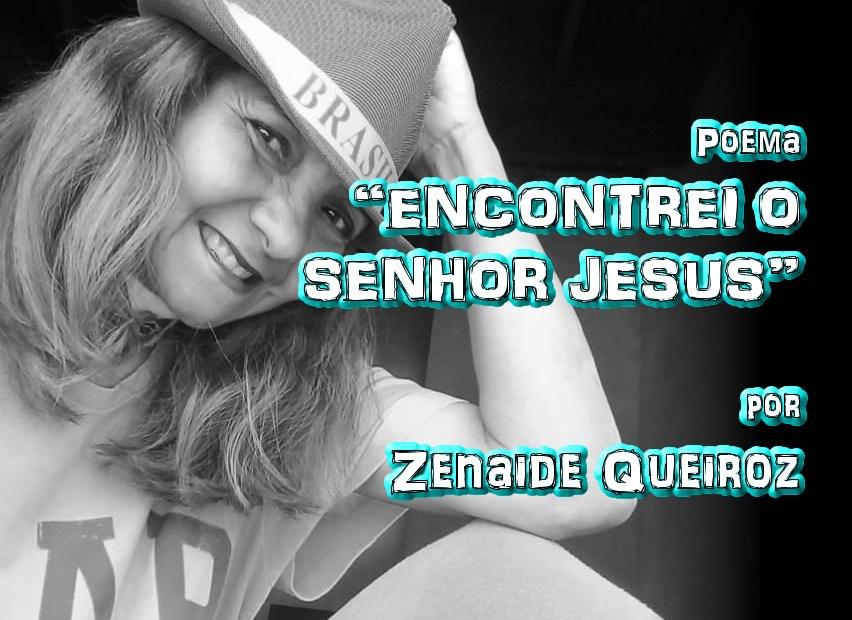 """06 - Poema """"ENCONTREI O SENHOR JESUS"""" por Zenaide Queiroz - Pílulas de Poesia"""