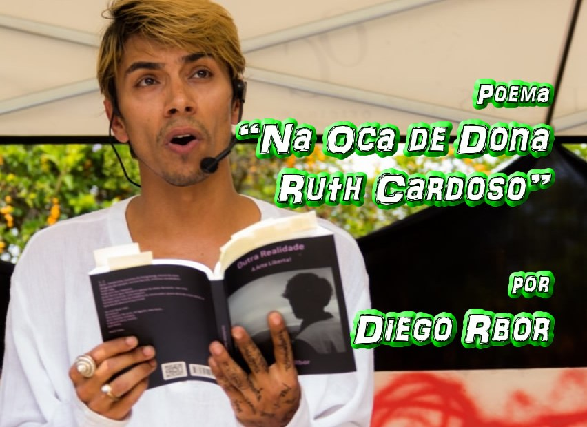 "06 - Poema ""Na Oca de Dona Ruth Cardoso"" por Diego Rbor - Pílulas de Poesia"