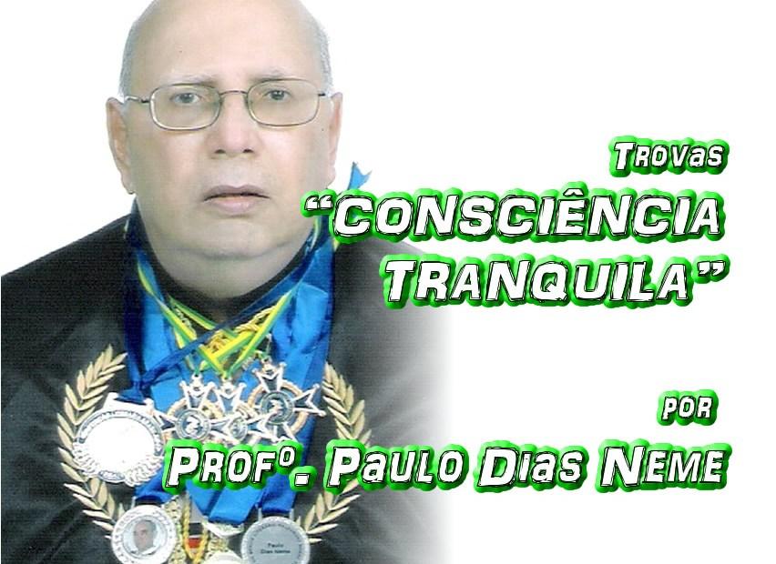 """06 - Versos """"CONSCIÊNCIA TRANQUILA"""" por Professor Paulo Dias Neme - Pílulas de Poesia"""