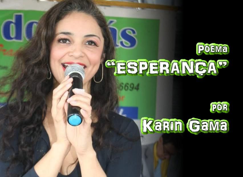 "07 - Poema ""ESPERANÇA"" por Karin Gama - Pílulas de Poesia"