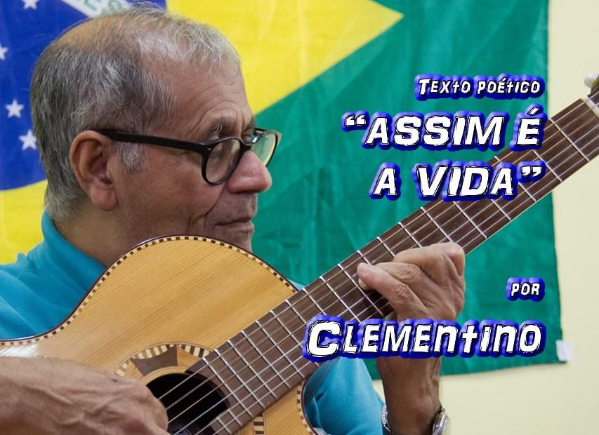 """07 - Texto poético """"ASSIM É A VIDA"""" por Clementino - Pílulas de Poesia"""