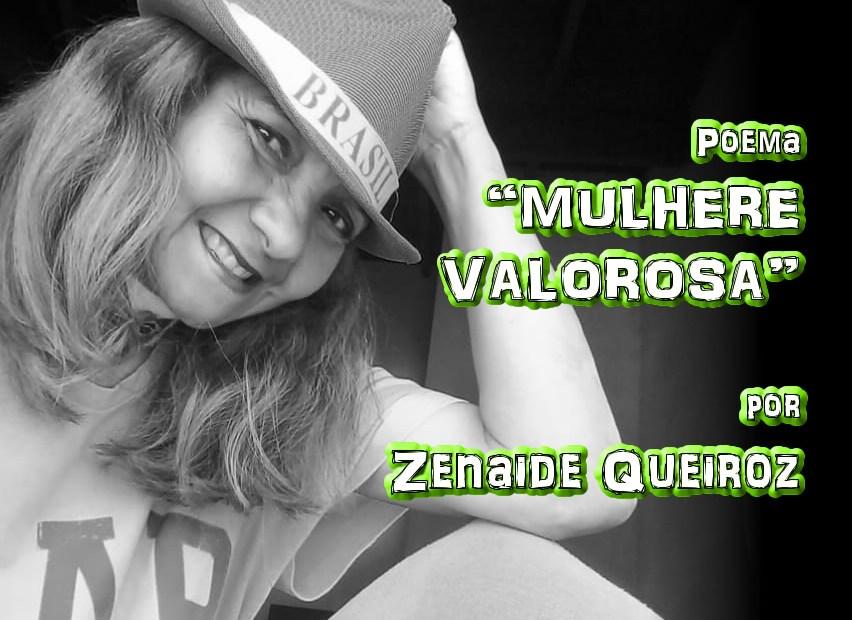 "08 - Poema ""MULHER VALOROSA"" por Zenaide Queiroz - Pílulas de Poesia"