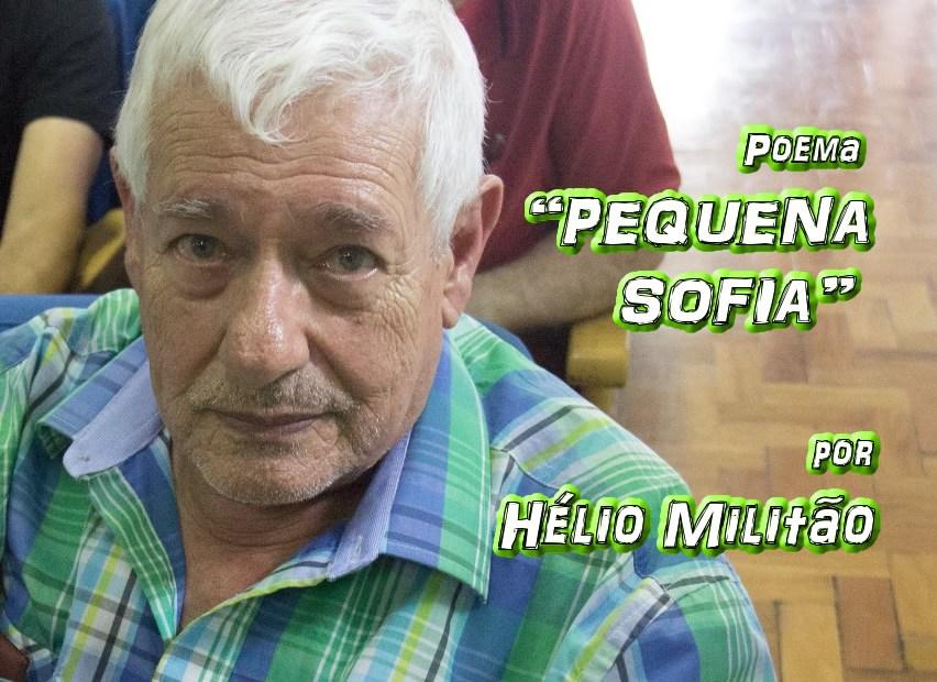 """08 - Poema """"SOFIA PEQUENINA"""" por Hélio Militão - Pílulas de Poesia"""