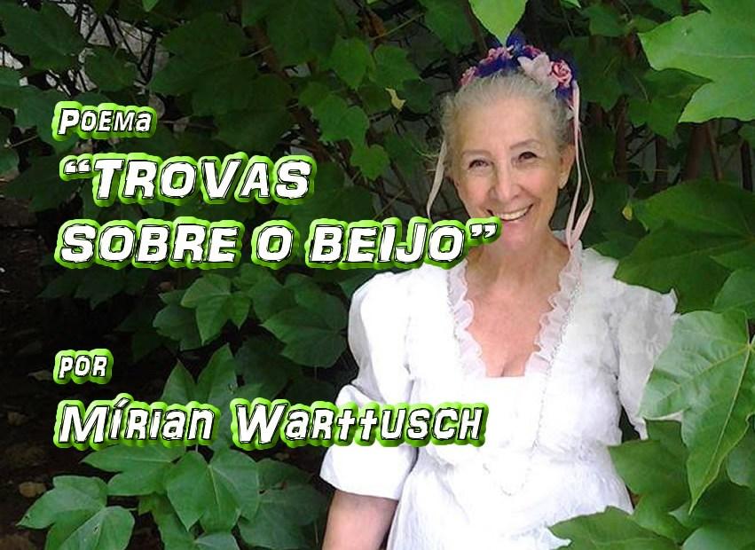 """08 - Poema """"TROVAS SOBRE O BEIJO"""" por Mírian Warttusch - Pílulas de Poesia"""