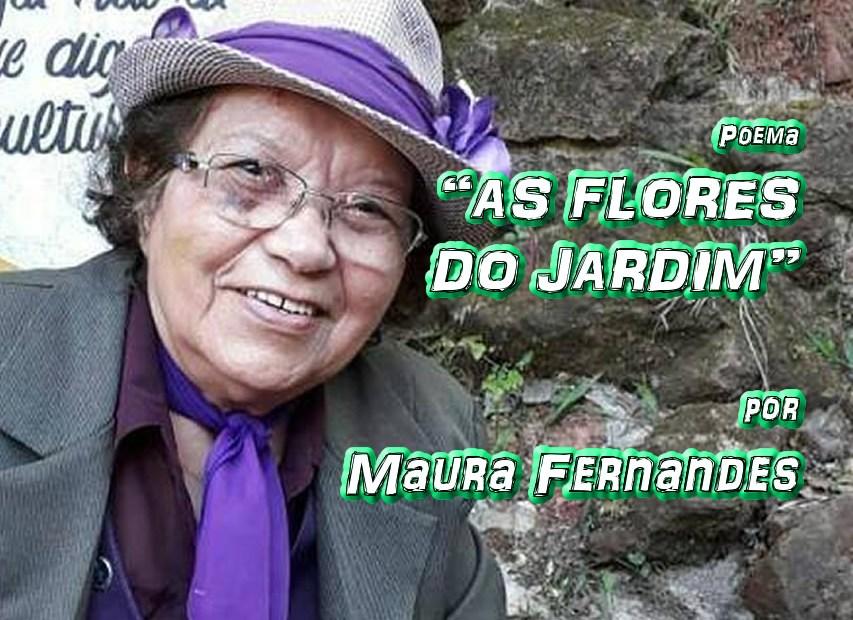 """09 - Poema """"AS FLORES DO JARDIM"""" por Maura Fernandes - Pílulas de Poesia"""